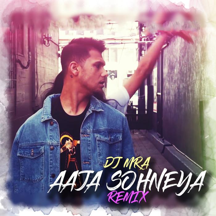 Mickey Singh - Aaja Sohneya - I Am Urban Desi (DJ MRA Chillout Remix)