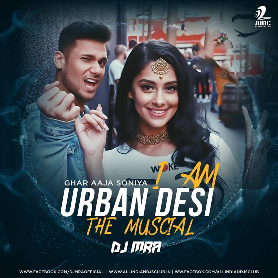Mickey Singh - Aaja Sohneya - I Am Urban Desi (DJ MRA Remix)