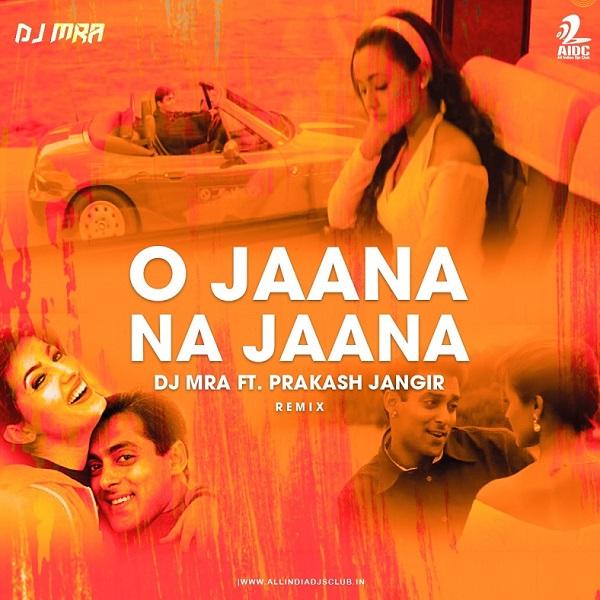 O Jaana Na Jaana (DJ MRA Remix)