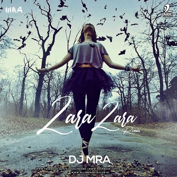 Zara Zara Behekta Hai (DJ MRA Remix)