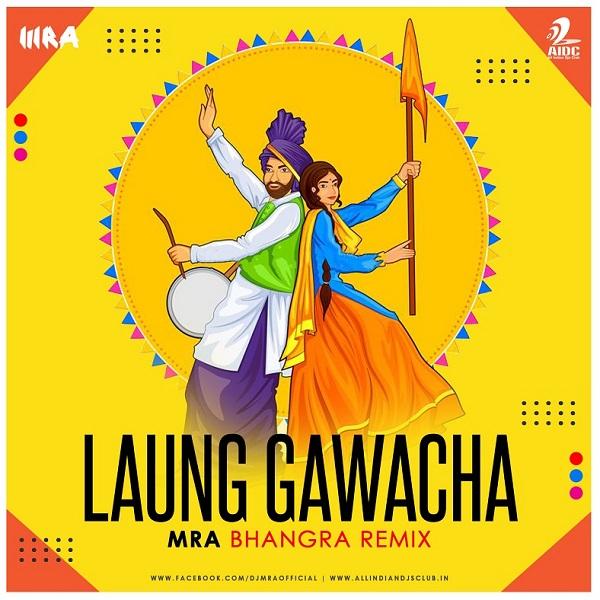 Laung Gawacha (MRA Bhangra Remix)